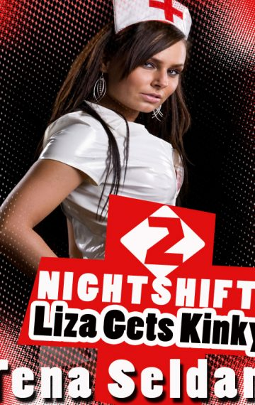 Nightshifts 2: Liza Gets Kinky