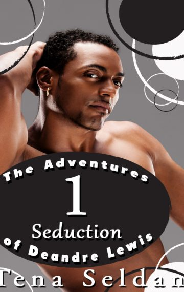 The Adventures of Deandre Lewis 1: Seduction